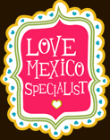 Love Mexico Specialist